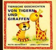 Tierische Geschichten Von Tigern und Giraffen