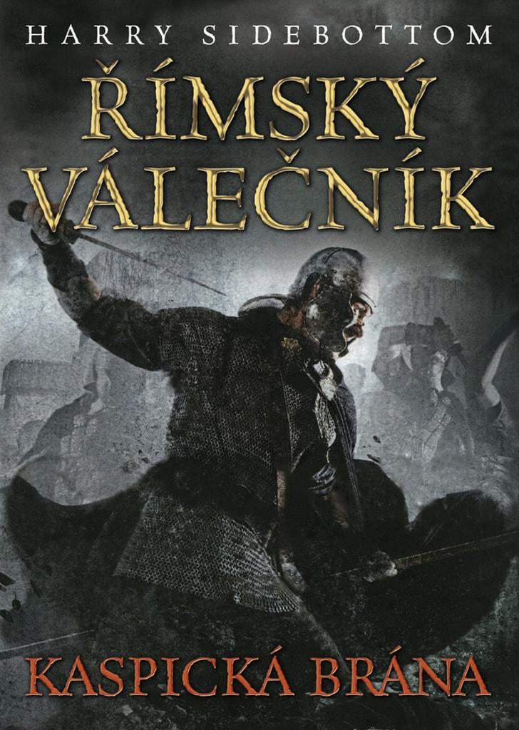 Římský válečník - Kaspická brána