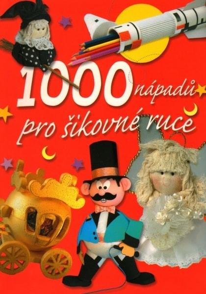1000 nápadů pro šikovné ruce