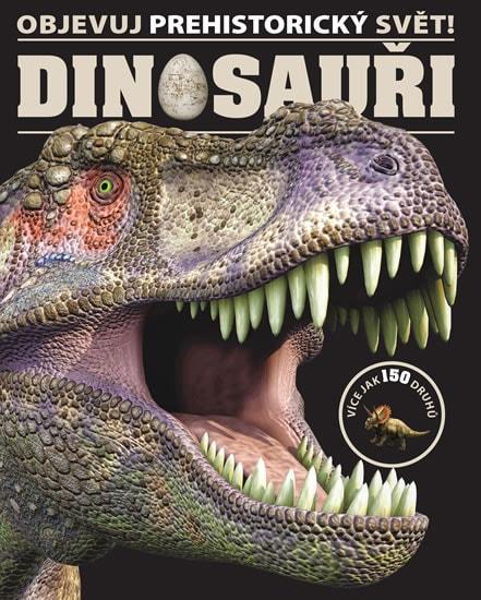 Dinosauři - Objevuj prehistorický svět