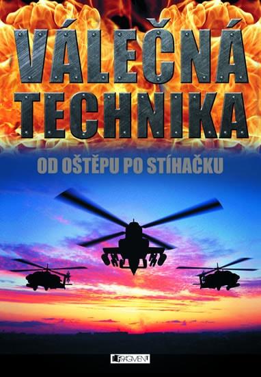 Válečná technika – Od oštěpu po stíhačku
