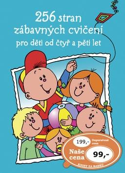 256 stran zábavných cvičení pro děti od čtyř a pěti let