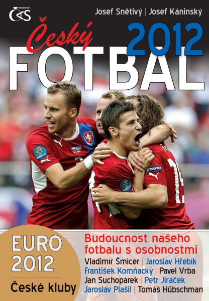 Český fotbal 2012 - Euro 2012, české kluby a budoucnost našeho fotbalu s osobnostmi