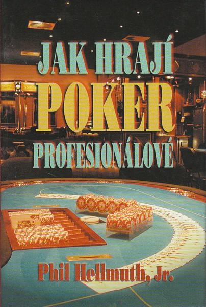 Jak hraj� poker profesion�lov�