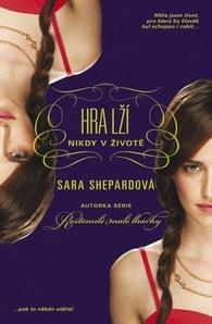 Hra lží 2 - Nikdy v životě - Sara Shepardová