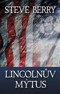 Lincolnův mýtus - Steve Berry