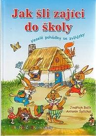 Jak šli zajíci do školy - první čtení - Jindřich Balík, Antonín Šplíchal