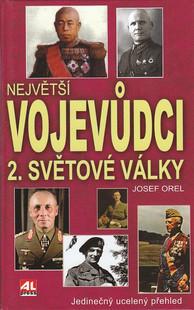 Největší vojevůdci 2. světové války - Josef Orel