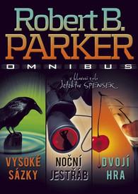 Vysoké sázky, Noční jestřáb, Dvojí hra - Robert B. Parker